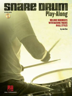 Snare Drum Play-Along: Melodic Rudiments with Backing Tracks in All Styles (Book & CD)