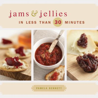 Jams and Jellies in Less Than 30 Minutes