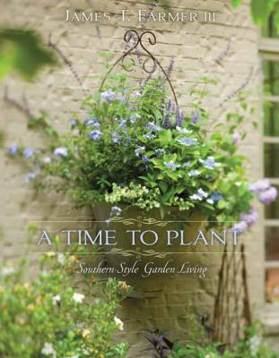 Time to Plant, A: Southern-Styleden Living