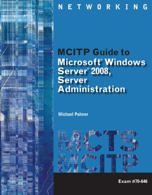 MCITP Guide to Microsoft  Windows Server 2008, Server Administration, Exam #70-646 (Mcts Series)