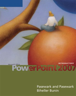 Microsoft Office PowerPoint 2007: Introductory