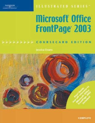Microsoft Office Frontpage 2003 Illustrated, Coursecard Edition Complete