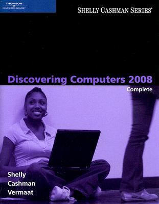 Discovering Computers 2008: Complete (Shelly Cashman)