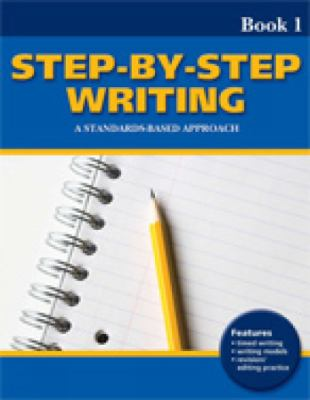 Step-By-Step Writing Book 1: A Standards-Based Approach
