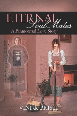 Eternal Soul Mates A Paranormal Love Story