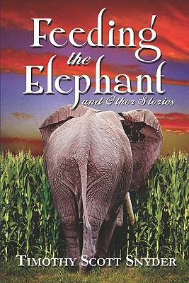 Feeding The Elephant And Other Stories