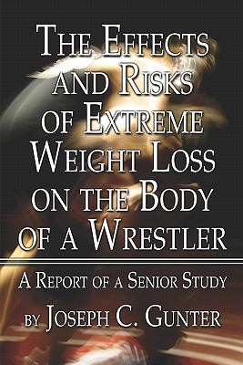 The Effects and Risks of Extreme Weight Loss on the Body of a Wrestler: A Report of a Senior Study