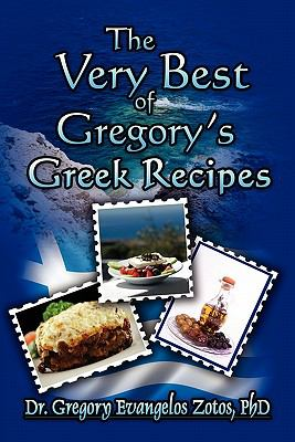 The Very Best Of Gregory'S Greek Recipes