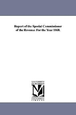 Report of the Special Commissioner of the Revenue for the Year 1868.
