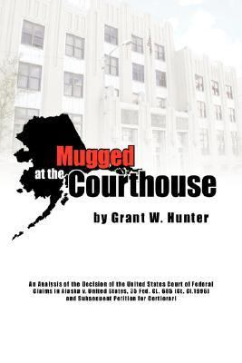 Mugged at the Courthouse: An Analysis of the Decision of the United States Court of Federal Claims in Alaska V. United States, 35 Fed. CL. 685 CT. CL. 1996 and Subsequent Petition of Certiorari