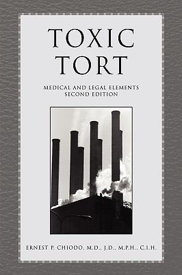 Toxic Tort Medical and Legal Elements Second Edition