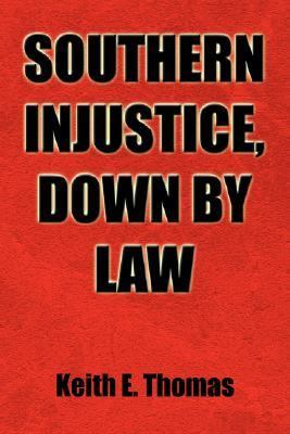 Southern Injustice, Down by Law