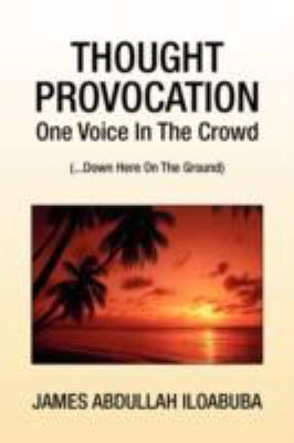 Thought Provocation - One Voice in the Crowd ... Down Here on the Ground