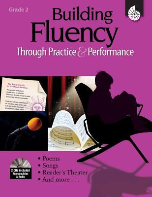 Building Fluency Through Practice and Performance, Grade 2