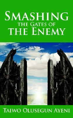 Smashing the Gates of the Enemy ...through Strategic Prayers
