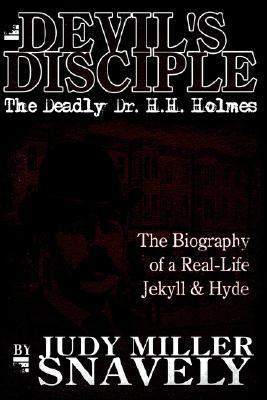 Devil's Disciple The Deadly Dr. H.h. Holmes