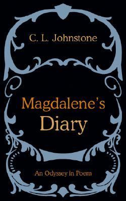 Magdalene's Diary An Odyssey in Poem