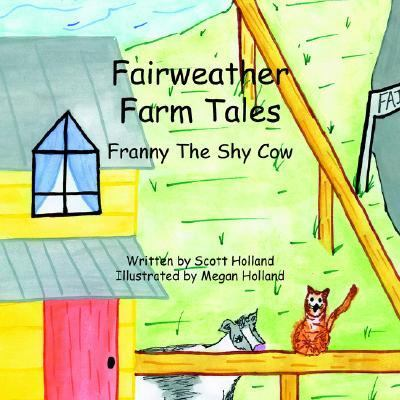 Fairweather Farm Tales Franny the Shy Cow