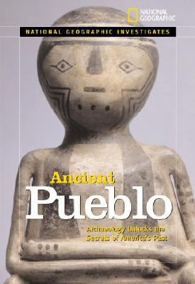 National Geographic Investigates Ancient Pueblo Archaeology Unlocks the Secrets of America's Past