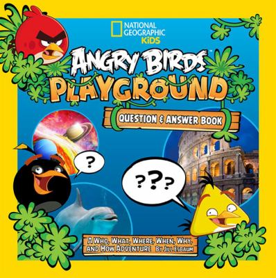 Angry Birds Playground: Question and Answer Book : A Who, What, Where, When, Why, and How Adventure