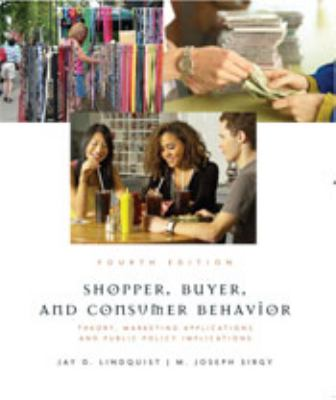Shopper, Buyer, and Consumer Behavior: Theory, Marketing Applications, and Public Policy