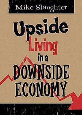 Upside Living in a Downside Economy - Slaughter, Michael B. pdf epub