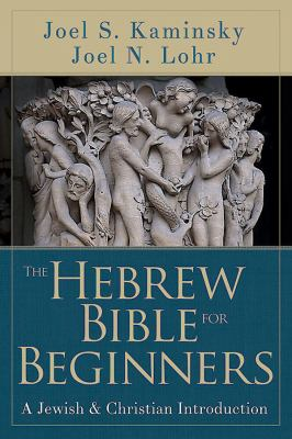 Hebrew Bible for Beginners : A Jewish and Christian Introduction