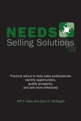 Needs Selling Solutions - Allen, Jeff F., McGugan, Gary D. pdf epub