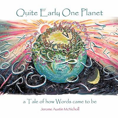 Quite Early One Planet : A Tale of How Words Came to Be