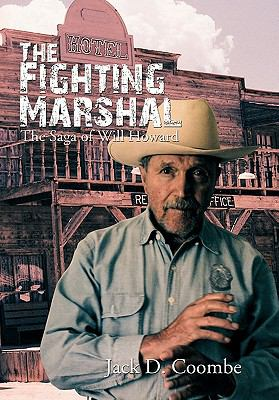 Fighting Marshal : The Saga of Will Howard