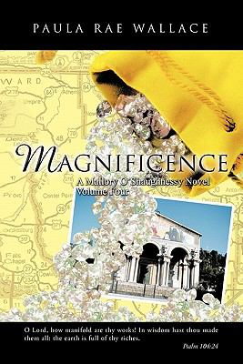 MAGNIFICENCE A Mallory O'Shaughnessy Novel: Volume Four