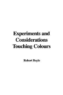 Experiments And Considerations Touching Colours