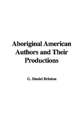 Aboriginal American Authors and Their Productions
