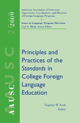 AAUSC 2009: Principles and Practice Standards, College Foreign Language Edition (Issues in Language Program Direction: Aausc Annual Volumes)