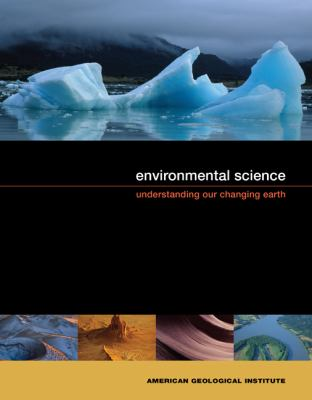 Environmental Science: Understanding Our Changing Earth (Earth Science)