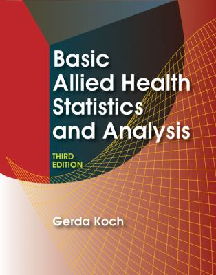 Basic Allied Health Statistics and Analysis 3e