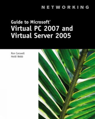 Guide to Microsoft Virtual PC 2007 and Virtual Server 2005