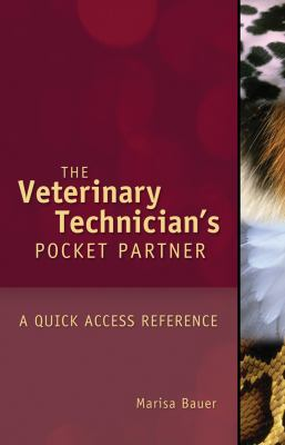 Veterinary Technician's Pocket Partner: A Quick Access Reference Guide