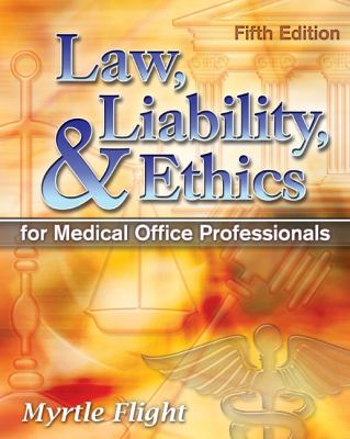 Law, Liability, and Ethics for Medical Office Personnel