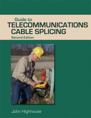 Guide to Telecommunications Cable Splicing 2e
