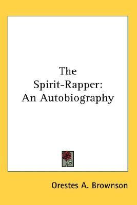 Spirit-rapper An Autobiography