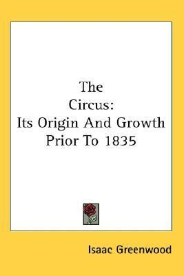 Circus Its Origin and Growth Prior to 1835