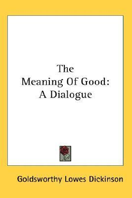 Meaning of Good A Dialogue