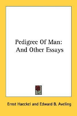 Pedigree of Man And Other Essays