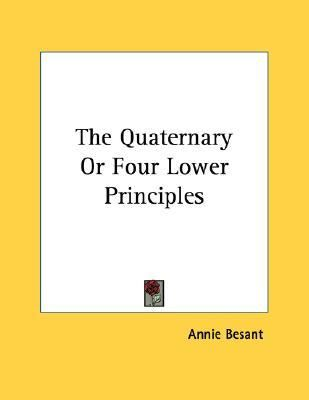 Quaternary or Four Lower Principles