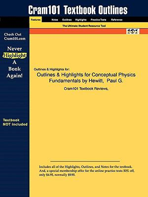 Outlines & Highlights for Conceptual Physics Fundamentals by Hewitt,  Paul G., ISBN: 9780321501363