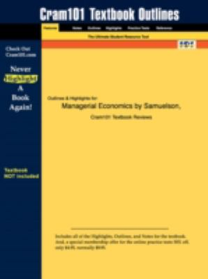 Outlines & Highlights for Managerial Economics by Samuelson, ISBN: 047166362x