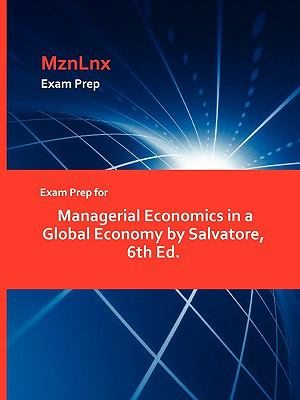 Exam Prep for Managerial Economics in a Global Economy by Salvatore, 6th Ed.