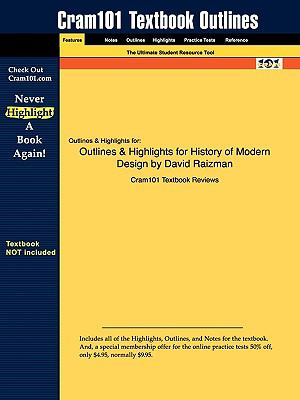 Outlines & Highlights for History of Modern Design by David Raizman, ISBN: 9780131830400
