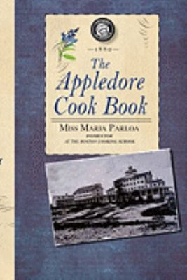 Appledore Cook Book Containing Practical Receipts for Plain and Rich Cooking